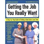 Getting the Job You Really Want:A Step-by-Step Guide for Finding a Good Job in Less Time by Michael Farr, 9781593578329