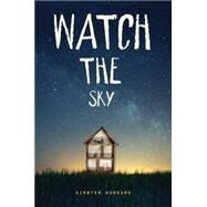 Watch the Sky by Hubbard, Kirsten, 9781484708330