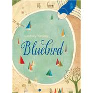 Bluebird by Yankey, Lindsey, 9781927018330