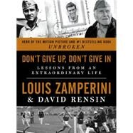 Don't Give Up, Don't Give In by Zamperini, Louis; Rensin, David, 9780062368331