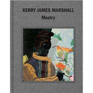 Kerry James Marshall by Molesworth, Helen, 9780847848331