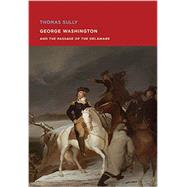 George Washington and the Passage of the Delaware by Sully, Thomas, 9780878468331