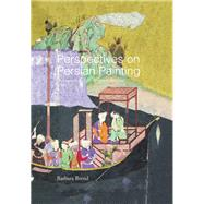 Perspectives on Persian Painting: Illustrations to Amir Khusrau's Khamsah by Brend; Barbara, 9781138978331