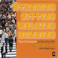 Standing, Walking, Running, Sitting by Beeken, Jenny; Lopez, Patricia, 9781905398331