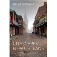 Cityscapes of New Orleans by Campanella, Richard, 9780807168332