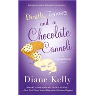 Death, Taxes, and a Chocolate Cannoli by Kelly, Diane, 9781250048332