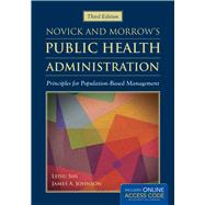 Novick and Morrow's Public Health Administration: Principles for Population-Based Management (Book with Access Code) by Shi, Leiyu, 9781449688332