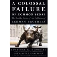 A Colossal Failure of Common Sense by MCDONALD, LAWRENCE G.ROBINSON, PATRICK, 9780307588333