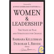 Women and Leadership : The State of Play and Strategies for Change by Kellerman, Barbara; Rhode, Deborah L., 9780787988333