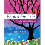 Ethics For Life A Text with Readings by Boss, Judith, 9780078038334