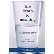 Life, Death, and Meaning by Benatar, David, 9781442258334