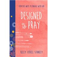 Designed to Pray by Stanley, Kelly O'dell, 9781496408334