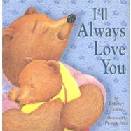 I'll Always Love You by Lewis, Paeony, 9781589258334