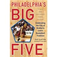 Philadelphia's Big Five by Clayton, Skip; Baker, Dan, 9781613218334
