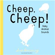 Cheep, Cheep! Baby Animal Sounds by Downing, Sue, 9781619638334
