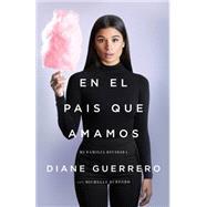 En el país que amamos Mi familia dividida by Guerrero, Diane; Burford, Michelle (CON), 9781627798334