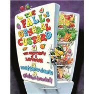 The Fall of General Custard, or The Overthrow of A Leftover by Damon, Matt; Kendall, Gideon, 9781940468334