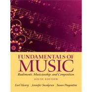 Fundamentals of Music Rudiments, Musicianship, and Composition by Henry, Earl; Snodgrass, Jennifer; Piagentini, Susan, 9780205118335