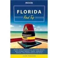Moon Florida Road Trip Miami, Fort Lauderdale, Daytona Beach, Walt Disney World, Tampa, Sarasota, Naples, the Everglades & the Keys by Ferguson, Jason, 9781612388335