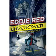 Eddie Red Undercover by Wells, Marcia; Calo, Marcos, 9780544238336