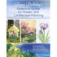 Donna Dewberry's Essential Guide to Flower and Landscape Painting by Dewberry, Donna, 9781440328336