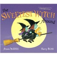 The Sweetest Witch Around by McGhee, Alison; Bliss, Harry, 9781442478336