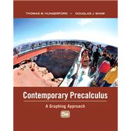 Contemporary Precalculus A Graphing Approach by Hungerford, Thomas W.; Shaw, Douglas J., 9780495108337