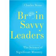 Brain-Savvy Leaders by Stone, Charles, 9781426798337