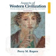 Aspects of Western Civilization Problems and Sources in History, Volume 1 by Rogers, Perry, 9780205708338