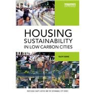 Housing Sustainability in Low Carbon Cities by Horne; Ralph, 9781138698338