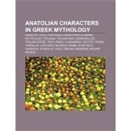 Anatolian Characters in Greek Mythology : Tantalus, Niobe, Pelops, Olympus by , 9781157648338