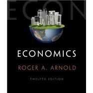 Economics (with Digital Assets, 2 term (12 months) Printed Access Card) by Arnold, Roger A., 9781285738338
