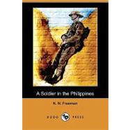 A Soldier in the Philippines by Freeman, N. N., 9781409958338