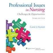 Professional Issues in Nursing Challenges and Opportunities by Huston, Carol J., 9781451128338