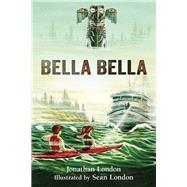 Bella Bella by London, Jonathan; London, Sean, 9781943328338