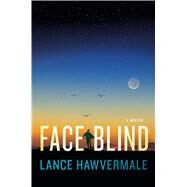 Face Blind A Mystery by Hawvermale, Lance, 9781250078339