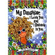 My Daughter, I Love You and I Believe in You by Toronto, Suzy, 9781598428339