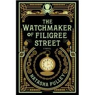 The Watchmaker of Filigree Street by Pulley, Natasha, 9781620408339