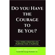Do You Have the Courage to Be You?: You Were Created on Purpose for a Purpose by Williamson, Jenny, 9781629038339