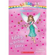 The Magical Crafts Fairies #6: Libby the Writing Fairy by Meadows, Daisy, 9780545708340