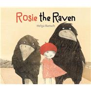 Rosie the Raven by Bansch, Helga, 9781554518340