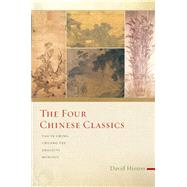 The Four Chinese Classics Tao Te Ching, Chuang Tzu, Analects, Mencius by Hinton, David, 9781619028340