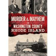 Murder & Mayhem in Washington County, Rhode Island by Pezza, Kelly Sullivan, 9781626198340