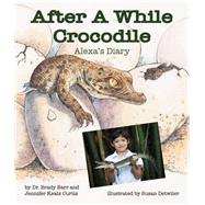 After a While Crocodile by Barr, Brady; Curtis, Jennifer Keats; Detwiler, Susan, 9781628558340