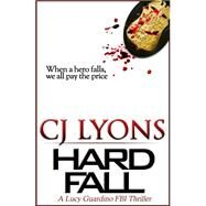 Hard Fall by Lyons, C. J., 9781939038340
