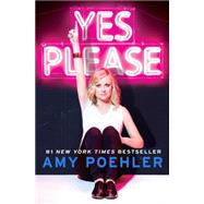 Yes Please by Poehler, Amy, 9780062268341