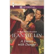 A Dance with Danger by Lin, Jeannie, 9780373298341