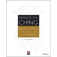 Building Construction Illustrated, Fifth Edition w/ web site by Ching, 9781118458341