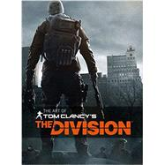 The Art of Tom Clancy's the Division by DAVIES, PAUL, 9781783298341