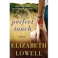 Perfect Touch by Lowell, Elizabeth, 9780062328342